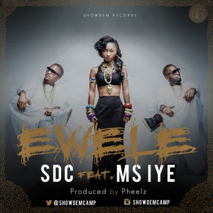 SDC  ft. Ms. Iye - Ewele